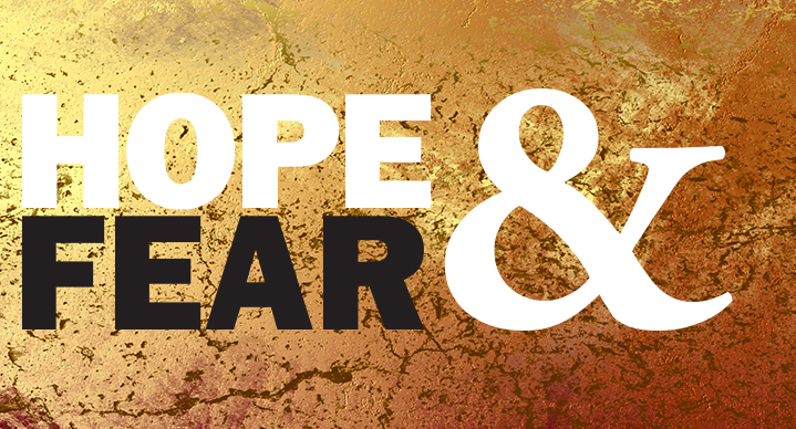 """""""Hope and Fear"""" text on yellow background"""